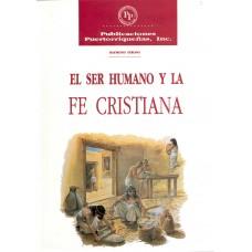 EL SER HUMANO Y LA FE CRISTIANA