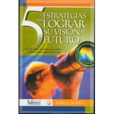 5 ESTRATEGIAS PARA LOGRARA SU VISION DE