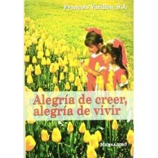 ALEGRIA DE CREER, ALEGRIA DE VIVIR