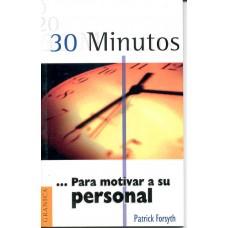 30 MINUTOS PARA MOTIVAR A SU PERSONAL