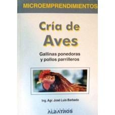 CRIA DE AVES GALLINAS PONEDORAS Y POLLOS
