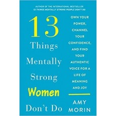 13 THINGS MENTALLY STRONG WOMEN DONT DO