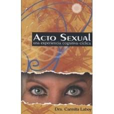 ACTO SEXUAL UNA EXPERIENCIA COGNITIVA-CI