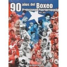 90 AÑOS DEL BOXEO PROFESIONAL PUERTORRIQ
