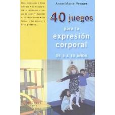 40 JUEGOS PARA LA EXPRESION CORPORAL