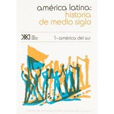 AMERICA LATINA HISTORIA DE MEDIO SIGLO