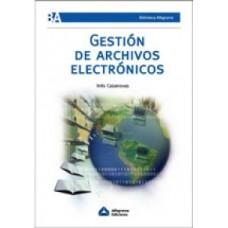GESTION DE ARCHIVOS ELECTRONICOS