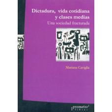 DICTADURA, VIDA COTIDIANA Y CLASES MEDIA